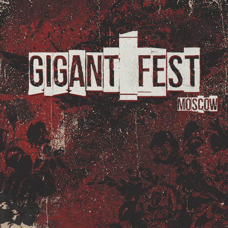 GIGANT FEST Moscow