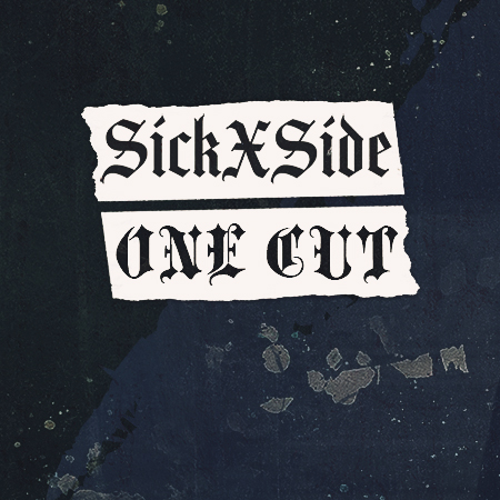 SICKxSIDE | ONE CUT