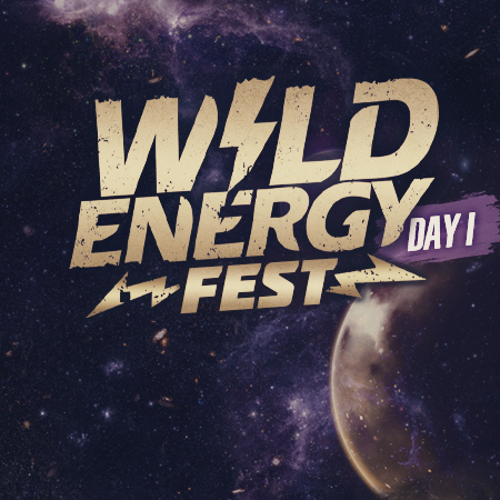 WILD ENERGY FEST DAY 1